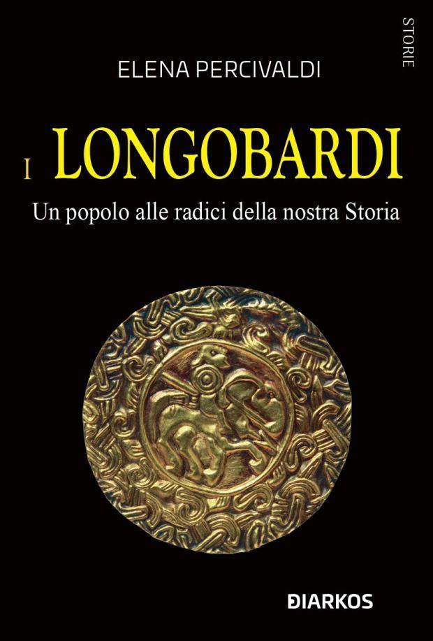 Longobardi un popolo alle radici della nostra storia percivaldi diarkos